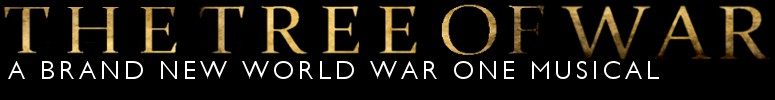 The Tree of War - A Brand New World War One Musical